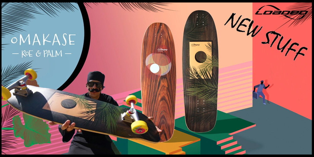Loaded Omakase Skateboards - Roe and Palm