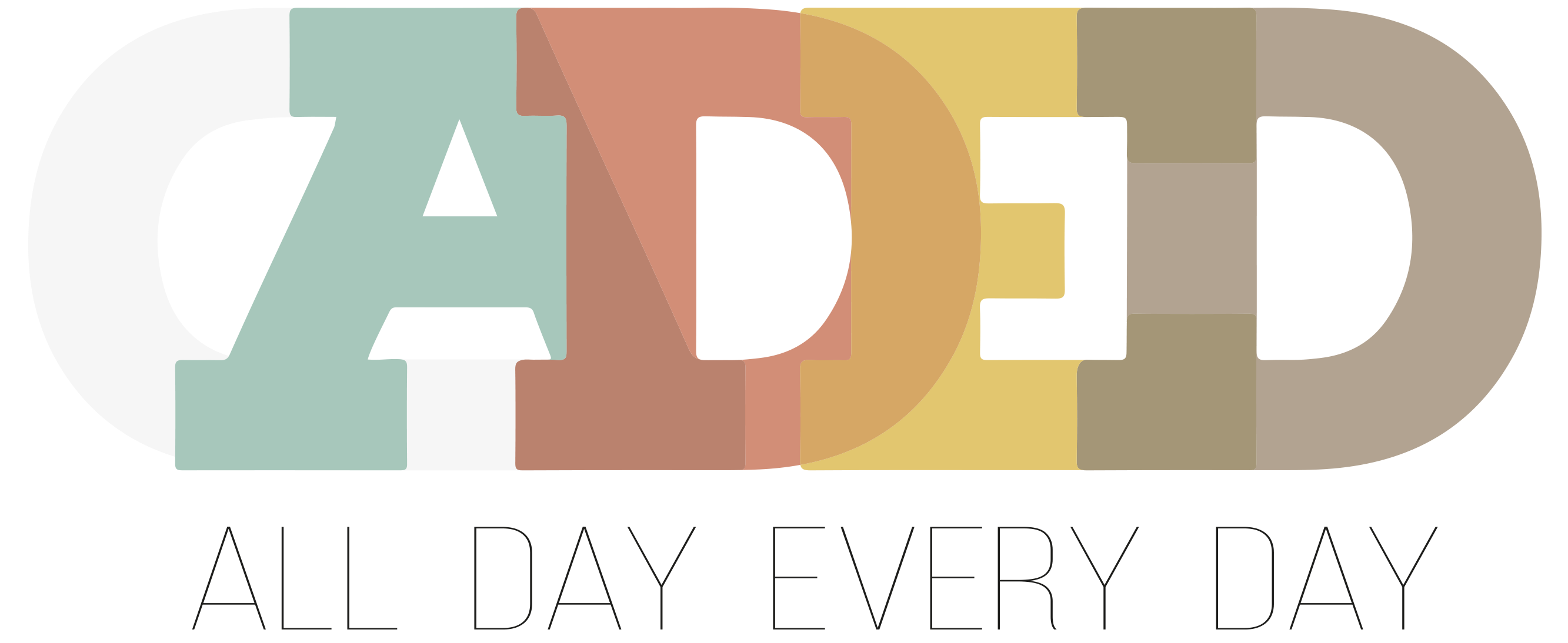 ADED- All Day every Day
